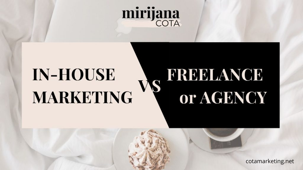 In-house marketing vs. freelance or Agency - working in marketing